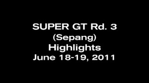 SuperGT rd.3 - Sepang Highlights