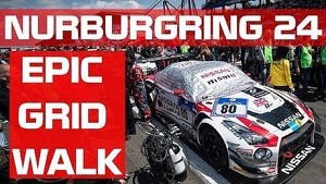 EPIC NURBURGRING 24h GRID WALK