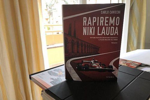 Rapiremo Niki Lauda: l'ultimo romanzo di Carlo Cavicchi