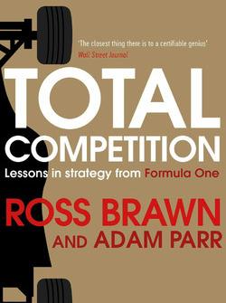 Omslag van het boek van Ross Brawn en Adam Parr: Total Competition: Lessons in Strategy from Formula