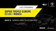 Lamborghini Super Trofeo Europe 2017, Monza - Live streaming race 2